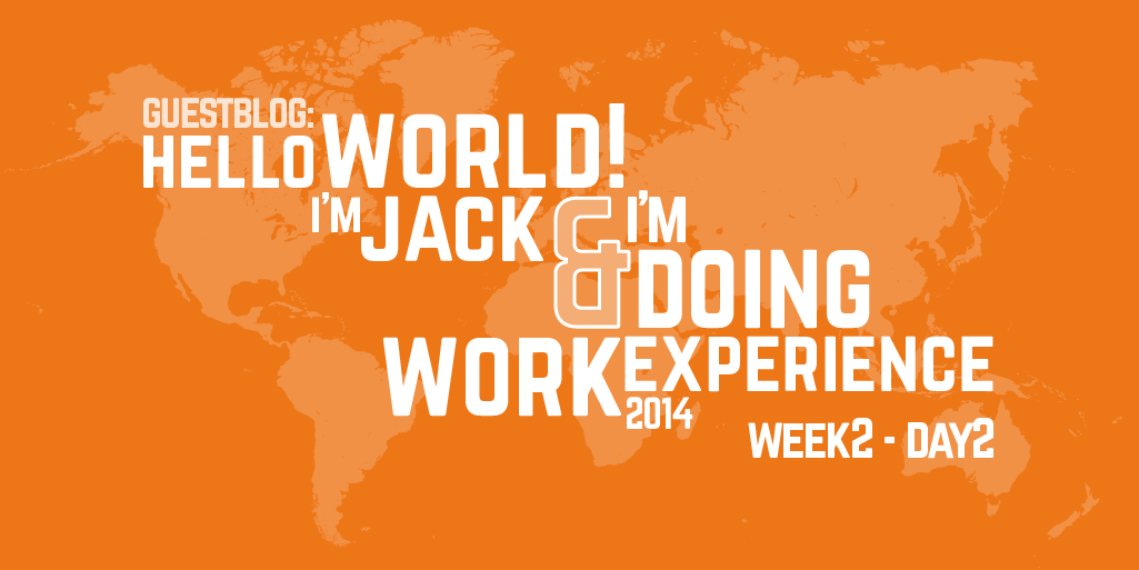 Guest Blog Post: Week Two - Day Two Work Experience (2014)