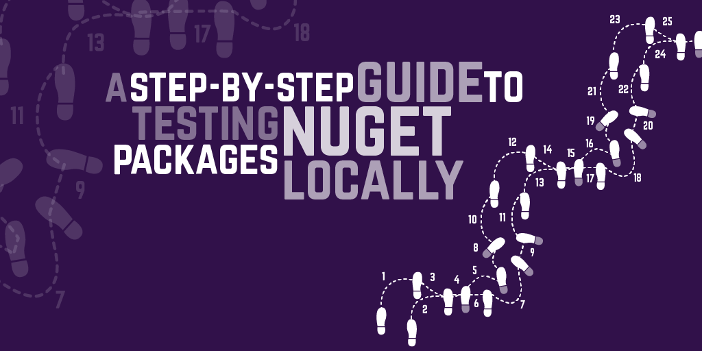 A Step by Step Guide to Testing NuGet Packages Locally