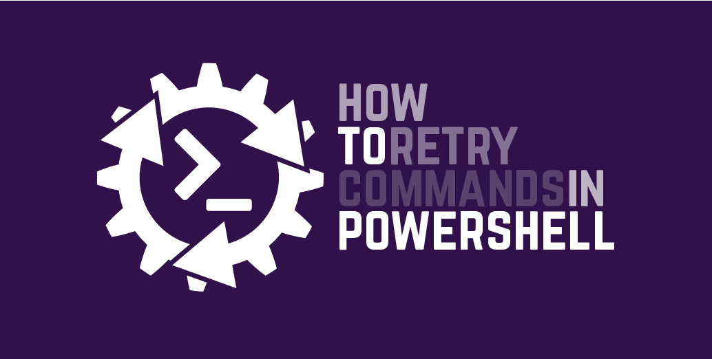 How to retry commands in PowerShell