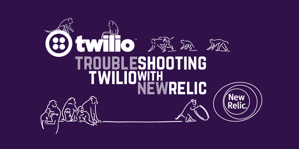 Troubleshooting Twilio with New Relic