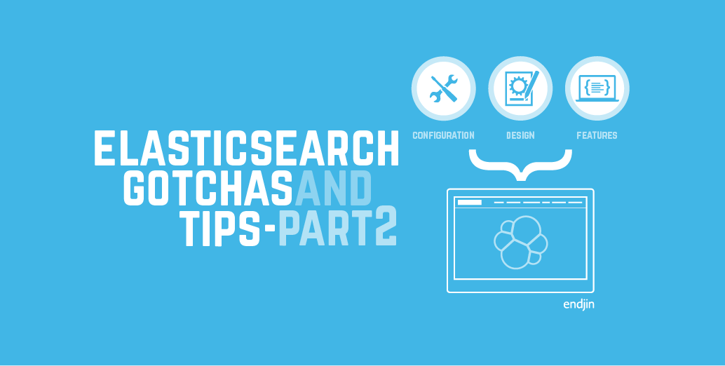 Elasticsearch gotchas and tips - part 2