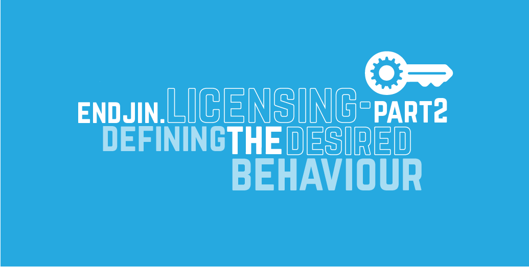 Endjin.Licensing - Part 2: Defining the desired behaviour