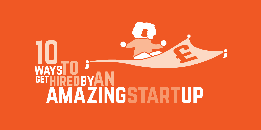 10 ways to get hired by an amazing start up