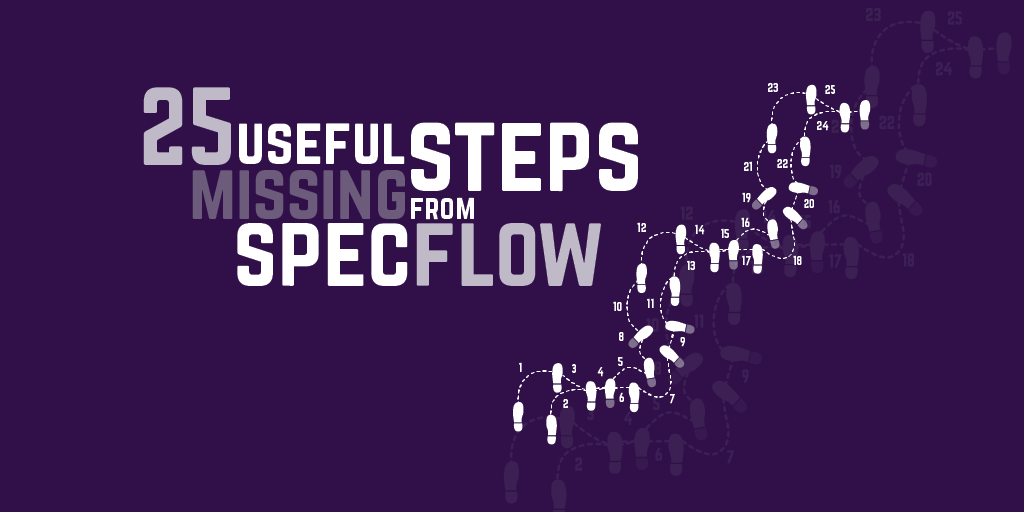 25 useful steps missing from SpecFlow