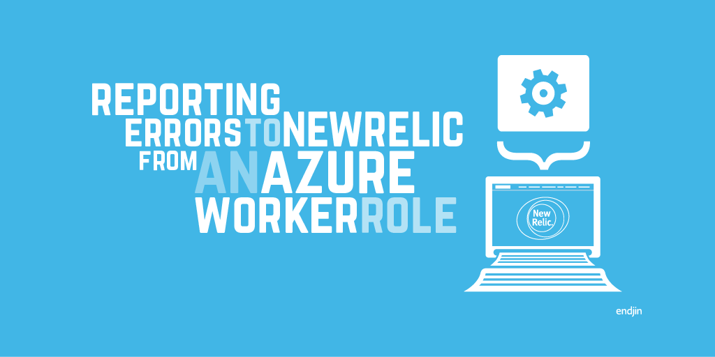 Reporting errors to New Relic from an Azure Worker Role