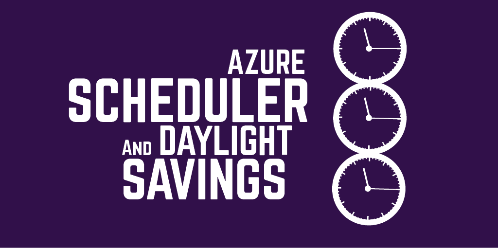 Azure Automation scheduler and daylight saving time