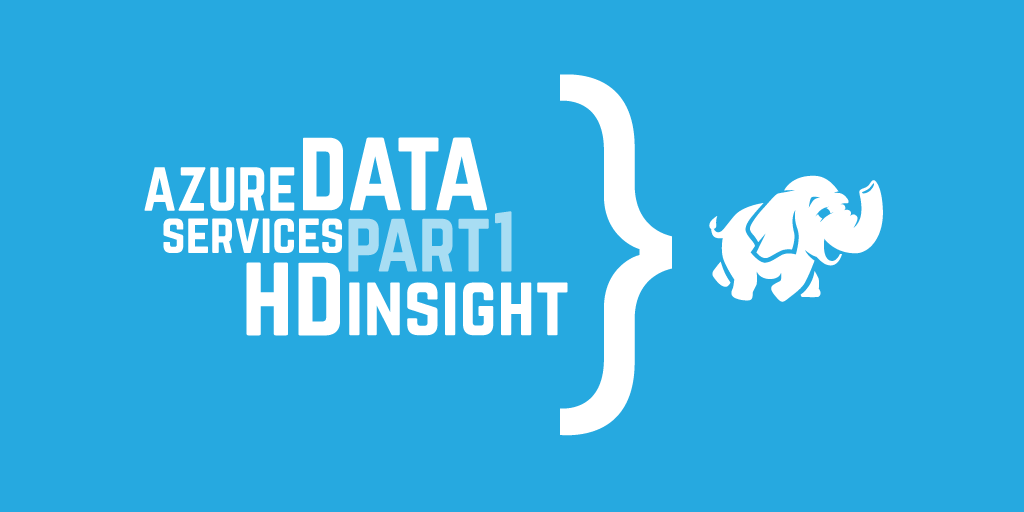 Azure data services part 1: HDInsight