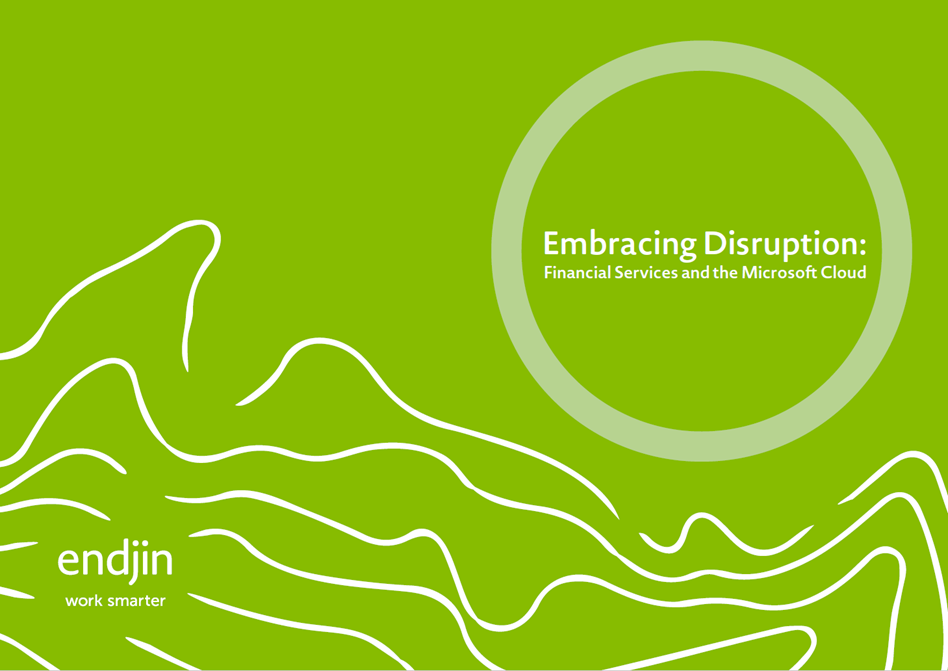 Embracing Disruption - Financial Services and the Microsoft Cloud