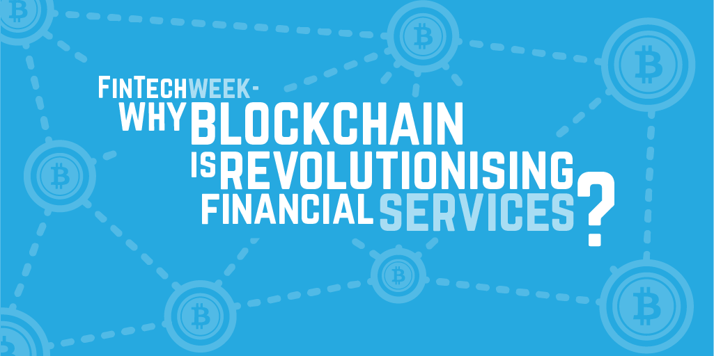 Why is blockchain revolutionising Financial Services?