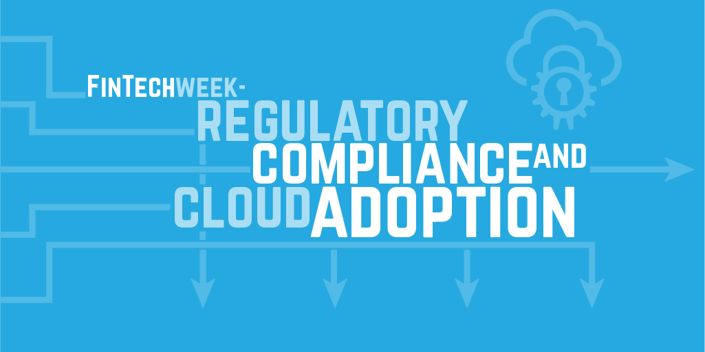Regulatory Compliance and Cloud Adoption