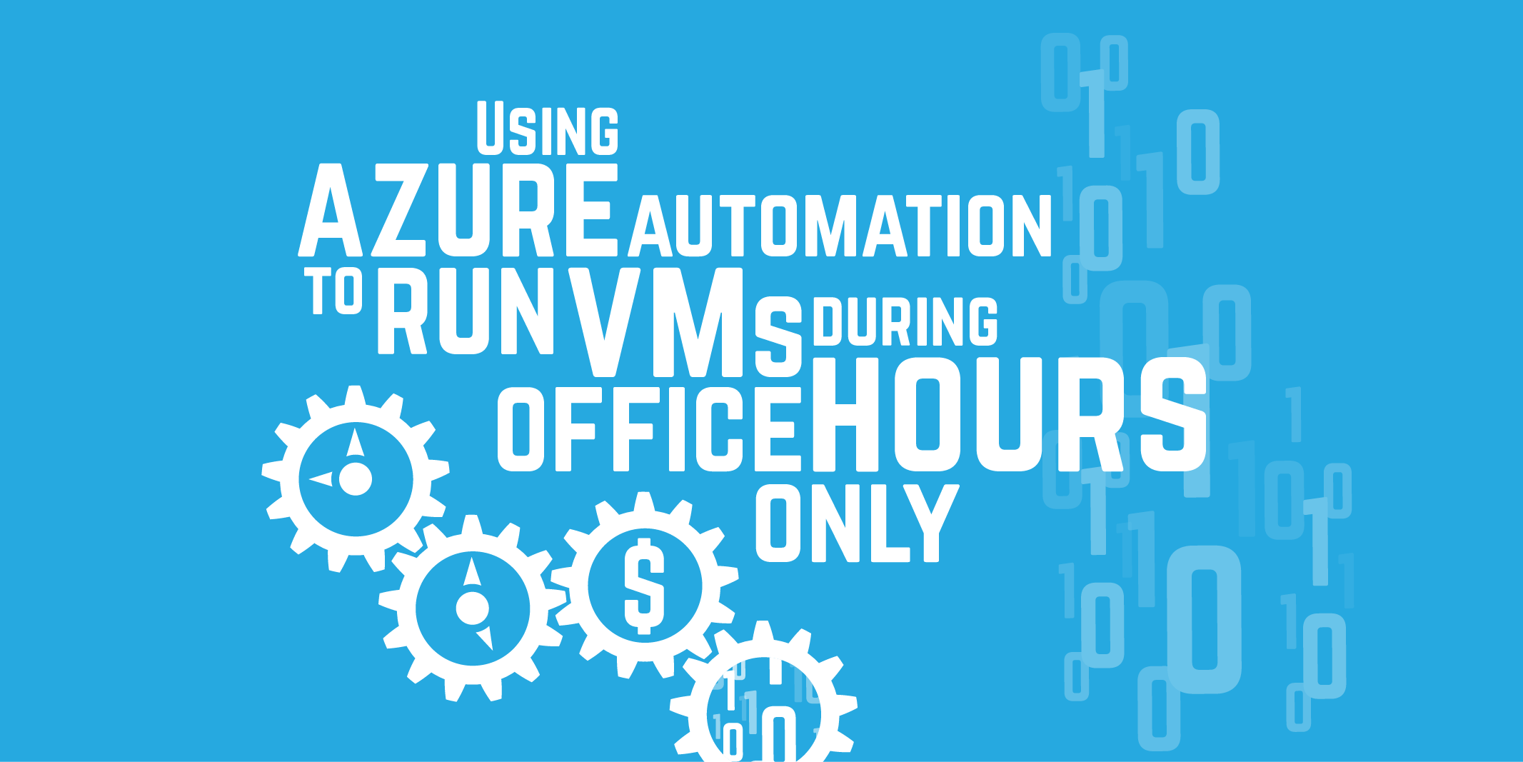 Using Azure Automation to run VMs during office hours only