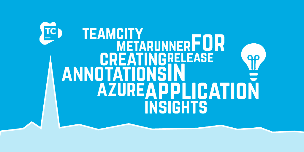TeamCity MetaRunner for creating Release Annotations in Azure Application Insights