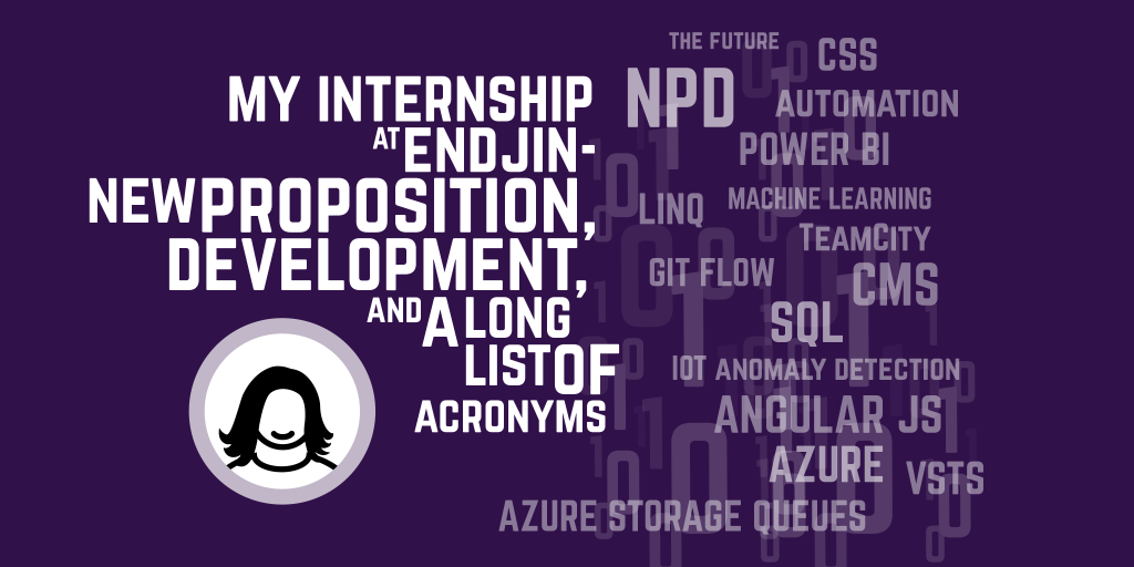 My internship at endjin – New Proposition Development, Programming, and a very long list of acronyms