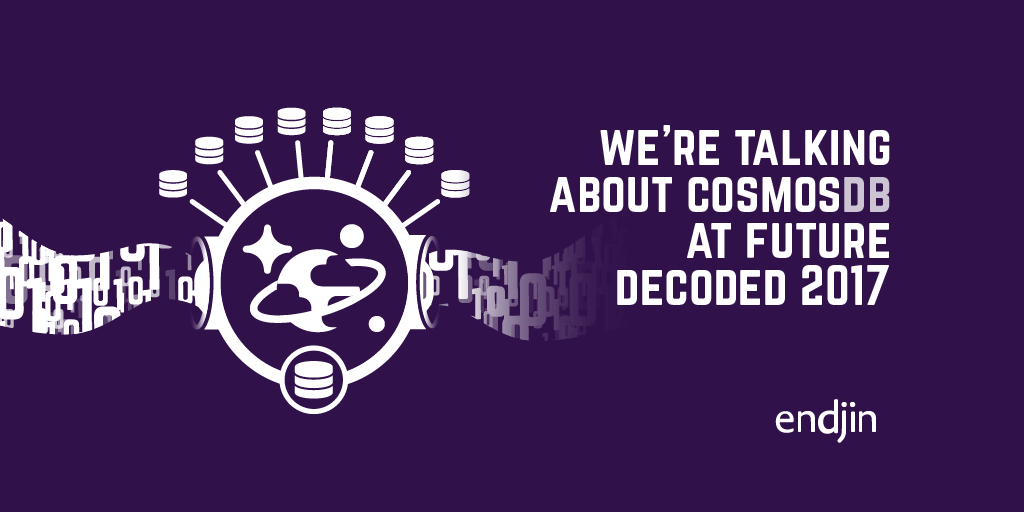 We're talking about Cosmos DB at Future Decoded 2017!