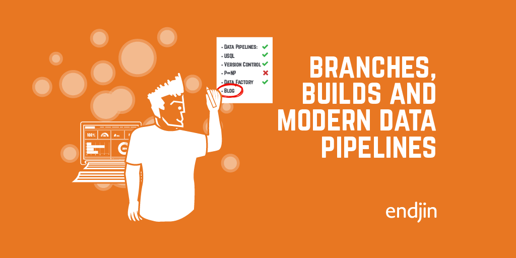 Branches, builds and modern data pipelines. Let's catch-up!