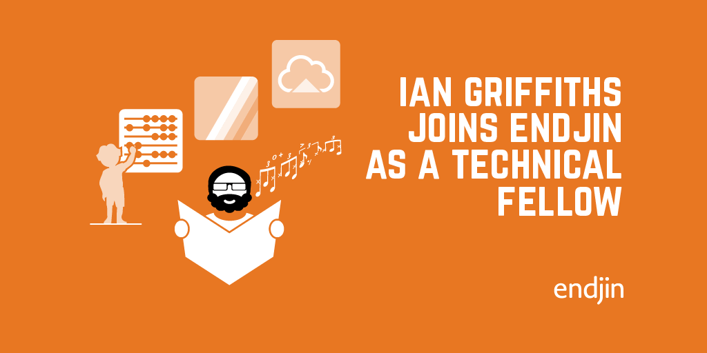 Joining endjin as a Technical Fellow