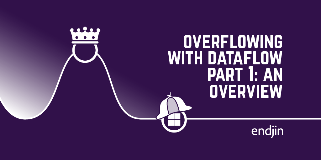 Overflowing with dataflow part 1: An overview