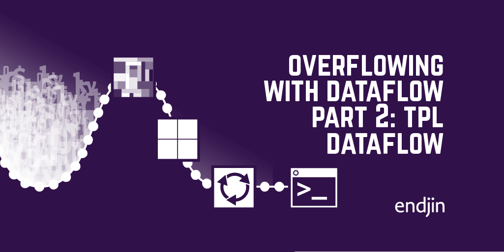 Overflowing with dataflow part 2: TPL Dataflow