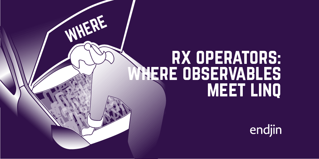 Rx operators deep dive part 1: Where observables meet LINQ