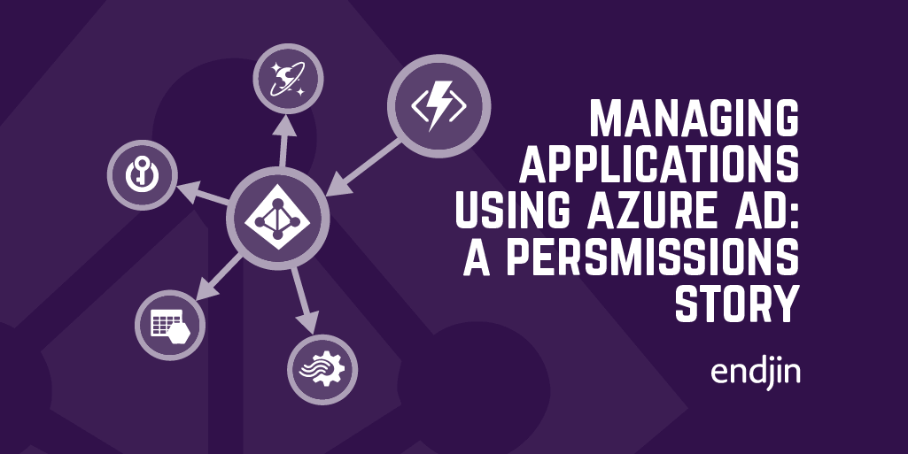 Managing applications using Azure AD, service principals and managed identities: A permissions story