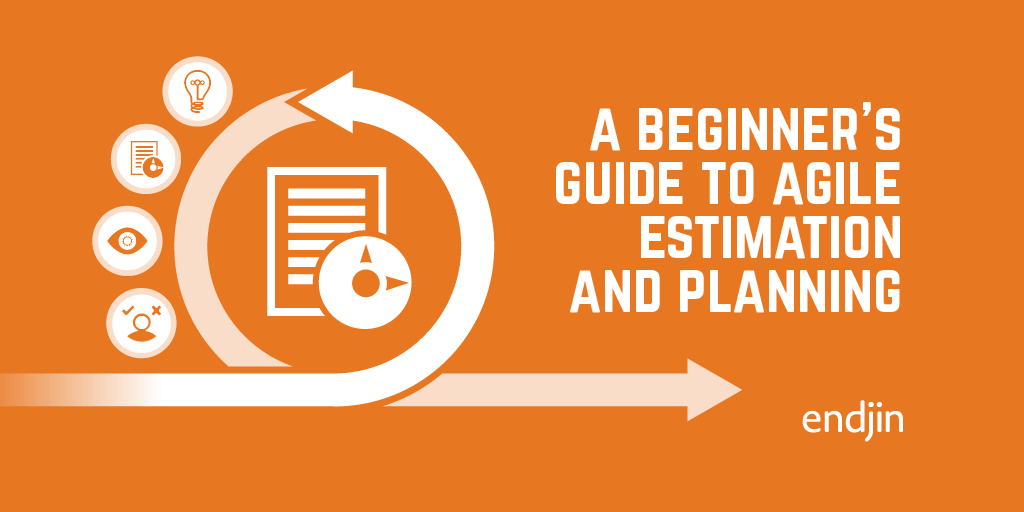 A beginner's guide to agile estimation and planning