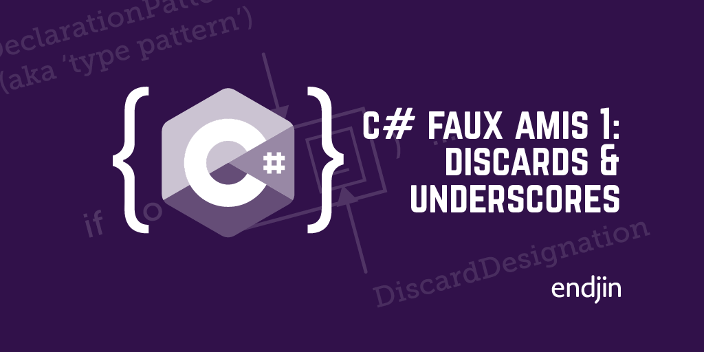 C# faux amis 1: discards and underscores