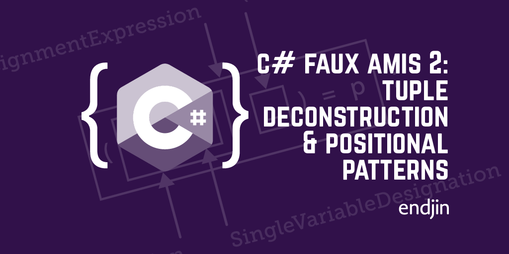 C# faux amis 2: tuple deconstruction and positional patterns