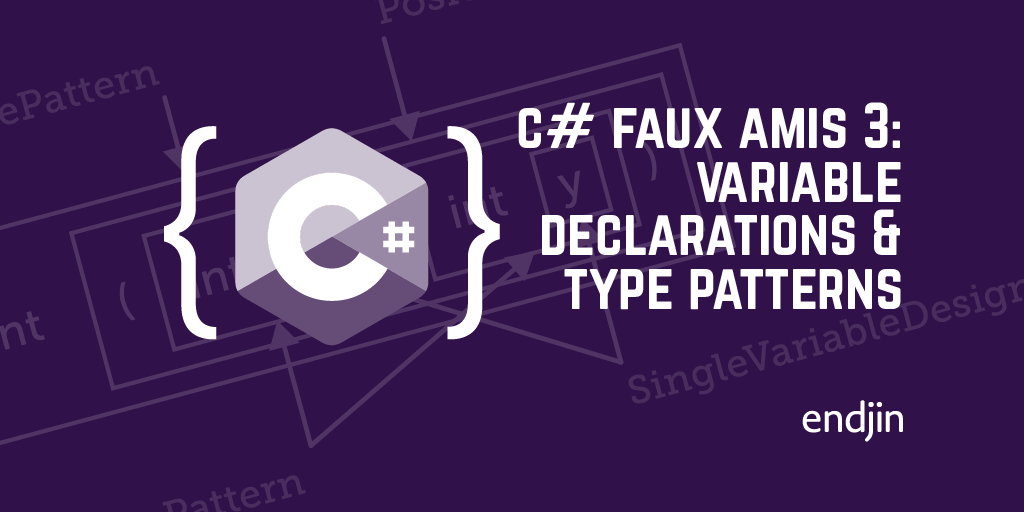 C# faux amis 3: variable declarations and type patterns
