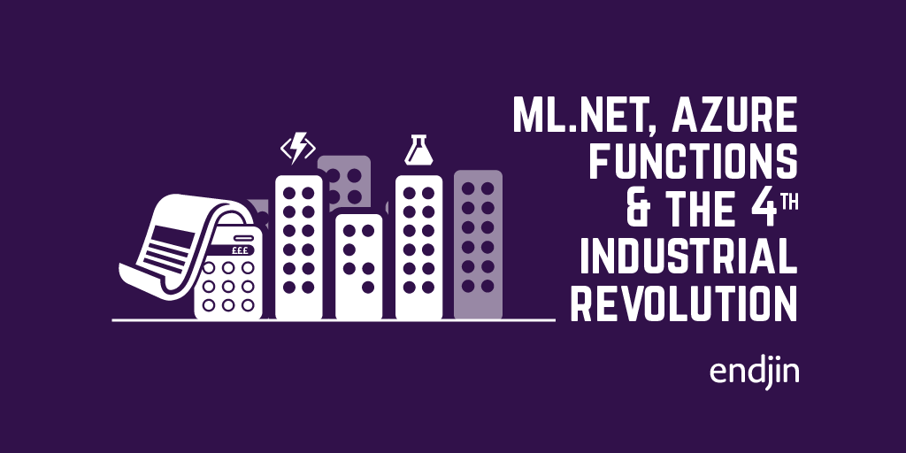 ML.NET, Azure Functions and the 4th Industrial Revolution