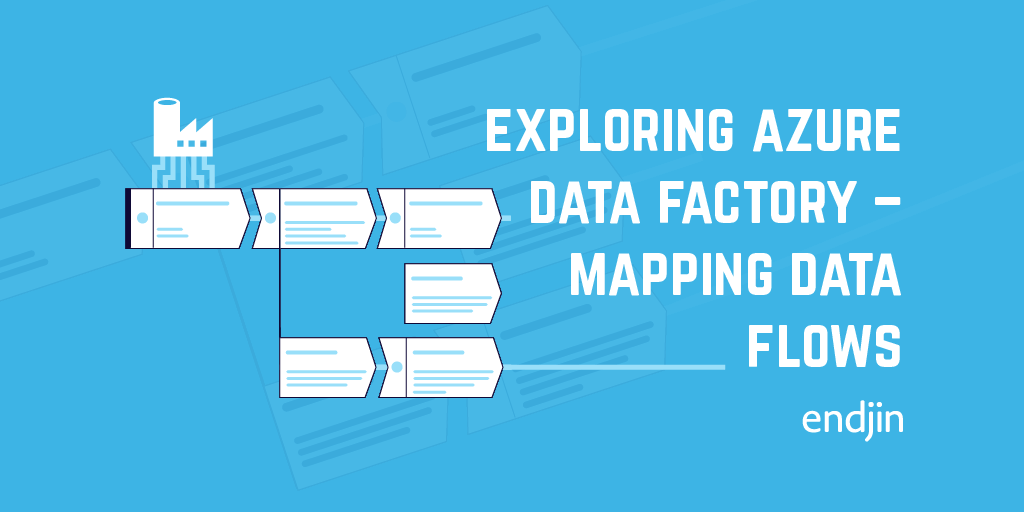 Exploring Azure Data Factory - Mapping Data Flows
