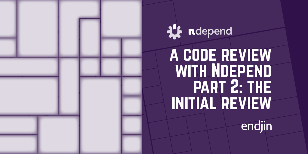 A code review with NDepend Part 2: The initial review