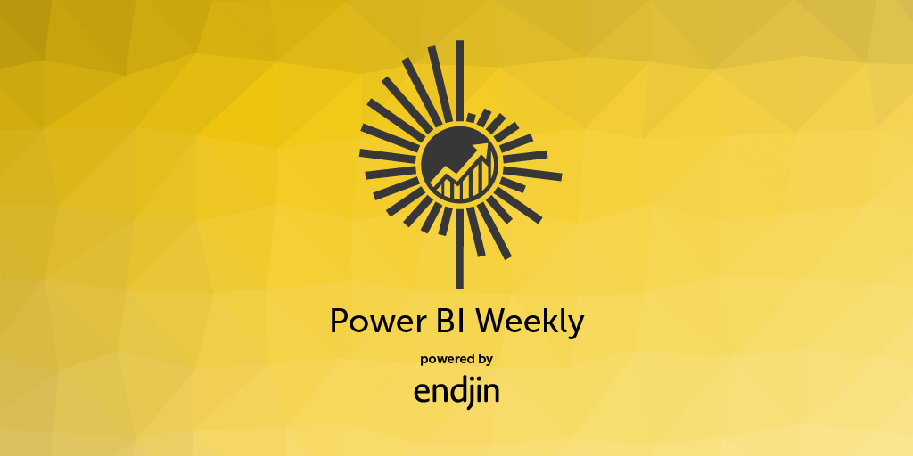 The Power BI Weekly newsletter has published its fifth edition!