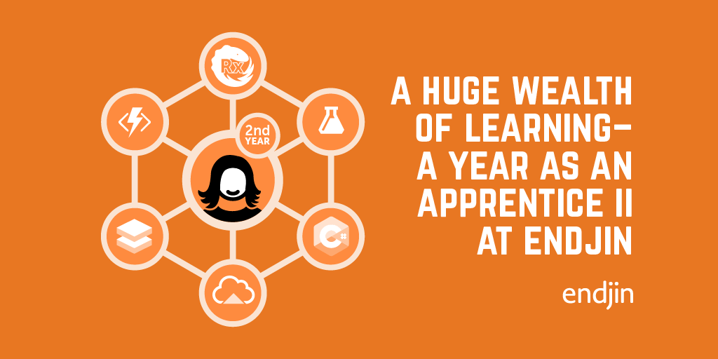 Reactive data processing and a huge wealth of learning - A year as an Apprentice II at endjin