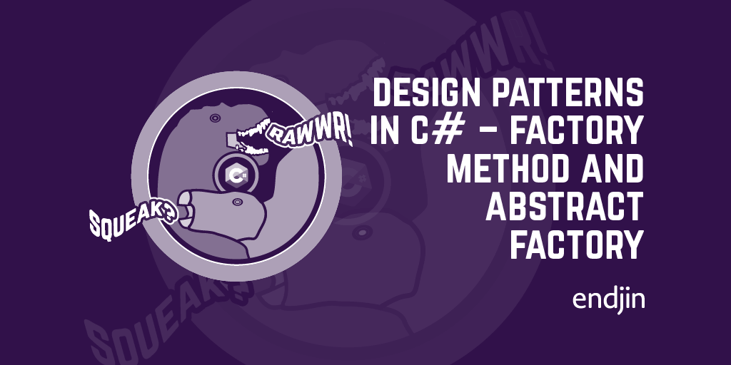 Design Patterns in C# - Factory Method and Abstract Factory