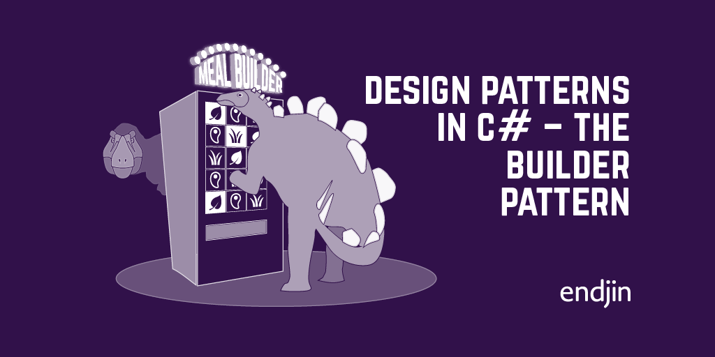 Design patterns in C# - The Builder Pattern