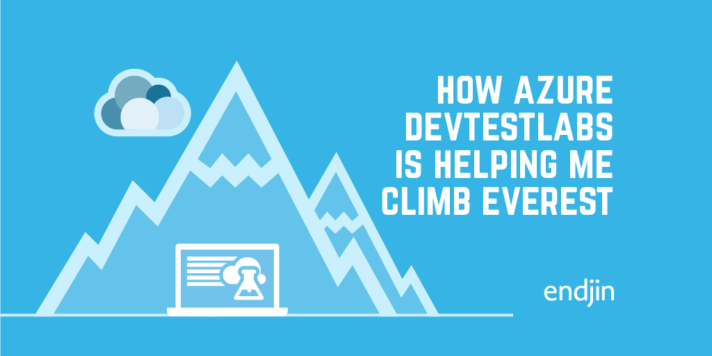 How Azure DevTestLabs is helping me climb Everest