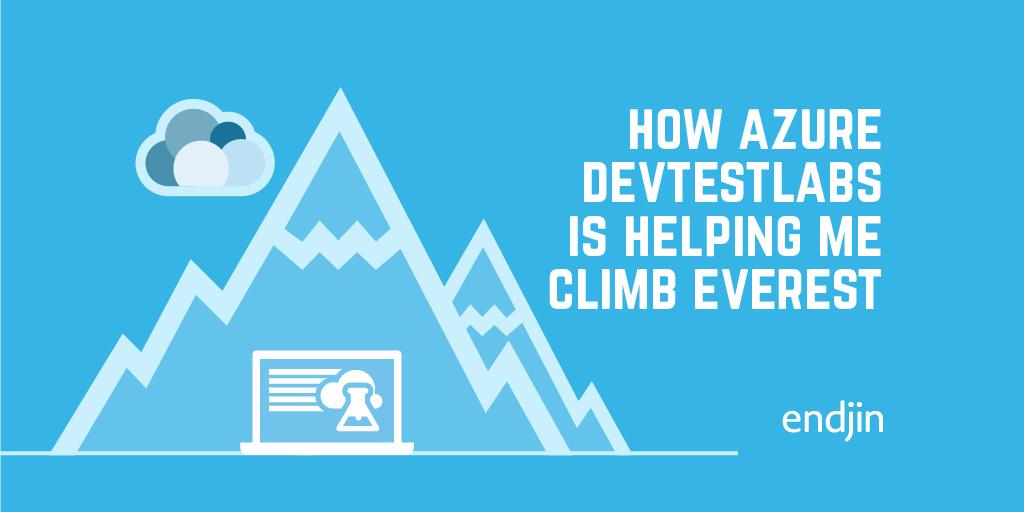 How Azure DevTestLabs is helping me climb Everest