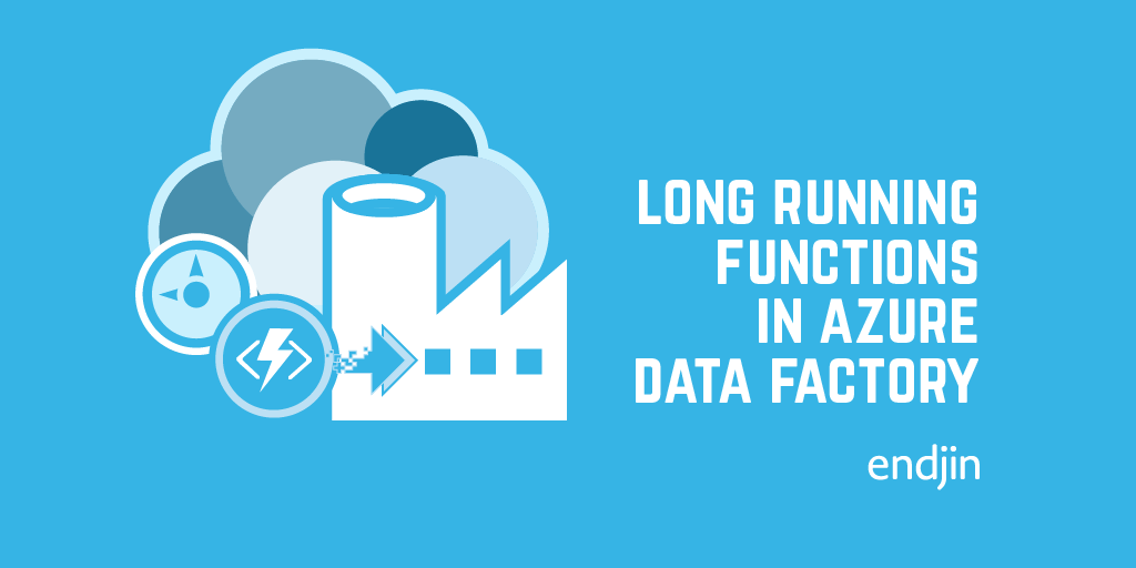 Long Running Functions in Azure Data Factory