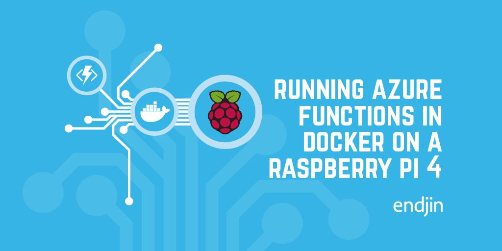 Running Azure functions in Docker on a Raspberry Pi 4