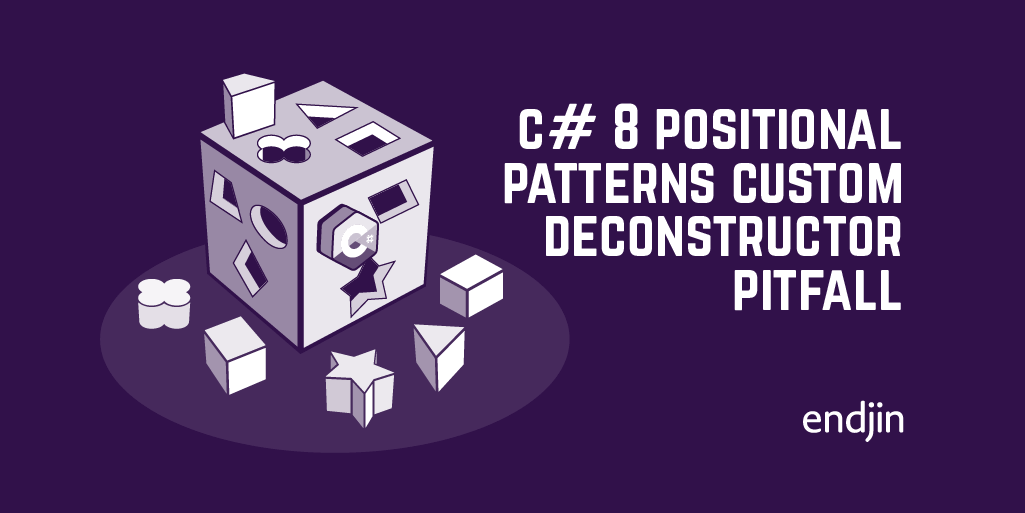 C# 8 Positional Patterns Custom Deconstructor Pitfall