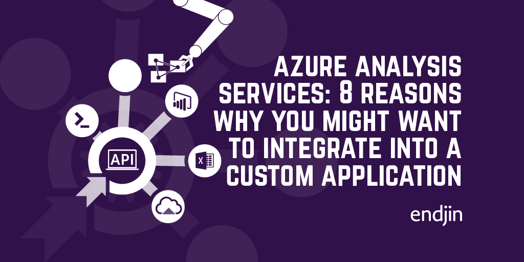 Azure Analysis Services: 8 reasons why you might want to integrate into a custom application