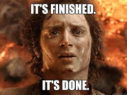 "Frodo Baggins saying ""It's finished. It's done."""