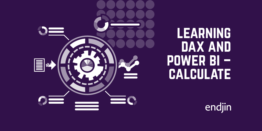 Learning DAX and Power BI – CALCULATE