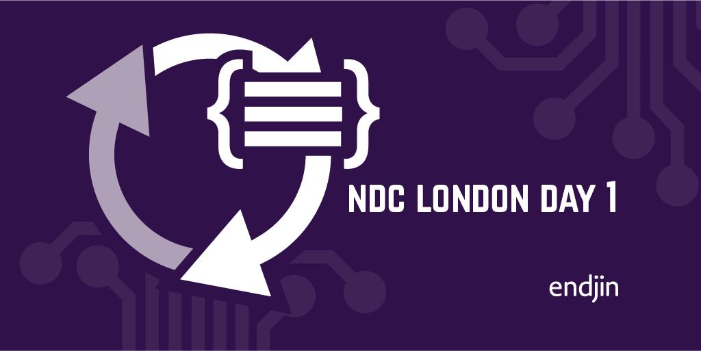 NDC London Day 1