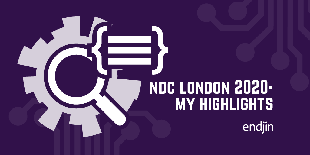 NDC London 2020 - My highlights