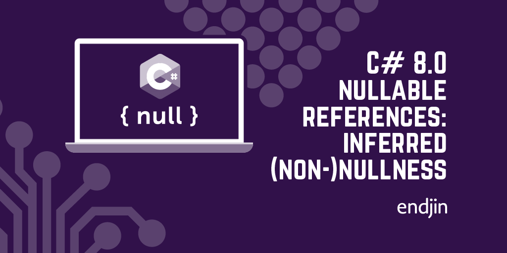 C# 8.0 nullable references: inferred (non-)nullness