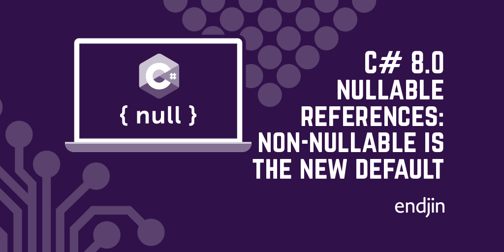 C# 8.0 nullable references: non-nullable is the new default
