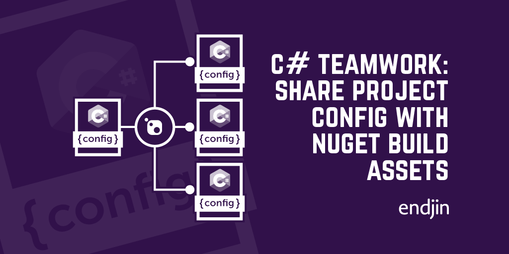 C# teamwork: share project config with common Nuget Build Asset Packages