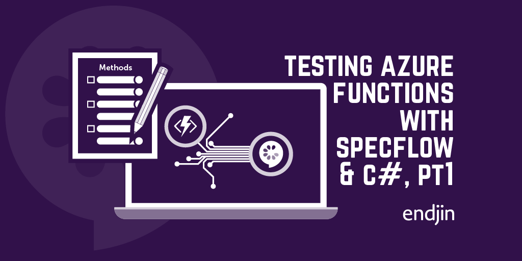 Integration Testing Azure Functions with SpecFlow and C#, Part 2 - Using step bindings to start Functions