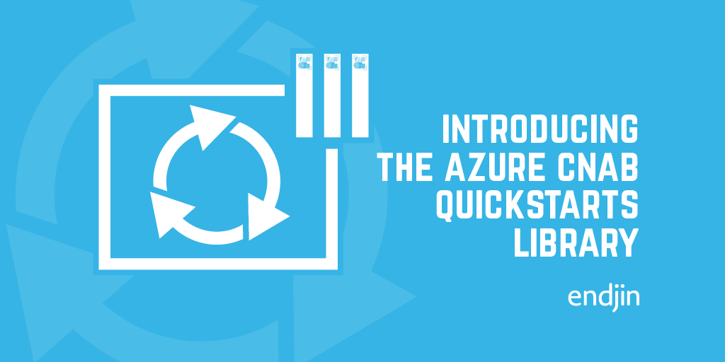 Introducing the Azure CNAB Quickstarts Library
